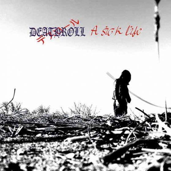 Deathroll_A sick life